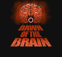 Dawn of the Brain T-Shirt