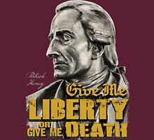 Patrick Henry - Liberty or Death Unisex T-Shirt