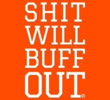 Shit Will Buff Out | FreshTS by FreshThreadShop