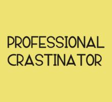 Professional Crastinator by HamoNam