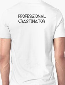Professional Crastinator T-Shirt