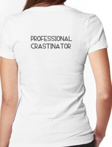 Professional Crastinator Womens Fitted T-Shirt