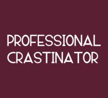 Professional Crastinator - white by HamoNam