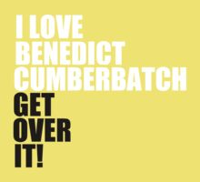 I love Benedict Cumberbatch. Get over it! One Piece - Short Sleeve