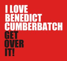 I love Benedict Cumberbatch. Get over it! Kids Clothes