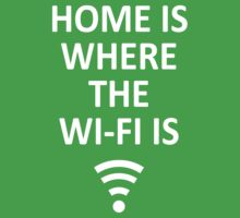 Home is where the Wi-Fi is! by ColonelNicky