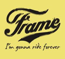 Frame - I'm Gonna Ride Forever (lite) by KraPOW