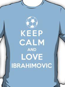 Keep Calm And Love Ibrahimovic T-Shirt