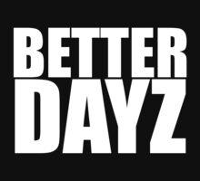 Better Dayz T-Shirt
