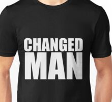 Changed Man Unisex T-Shirt