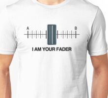 I am your Fader. Unisex T-Shirt