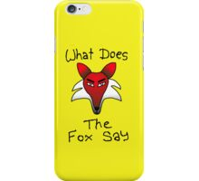 What Does The Fox Say (yellow) iPhone Case/Skin