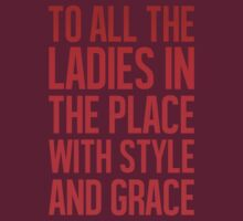 ''To all the ladies in the place with style and grace'' RED by DaCompany