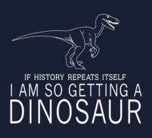 If history repeats itself I'm so getting a dinosaur by trends