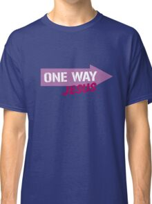One Way Jesus  Classic T-Shirt