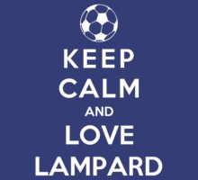 Keep Calm And Love Lampard by Phaedrart