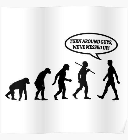 Evolution of Man Messed Up Poster