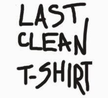 Last Clean T-Shirt by NatalieMirosch