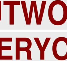 Outwork Everyone Sticker