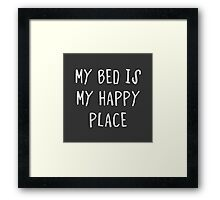 My bed is my happy place Framed Print
