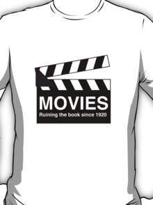 Movies. Ruining the book since 1920 T-Shirt