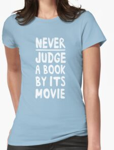 Never judge a book by the movie Womens Fitted T-Shirt