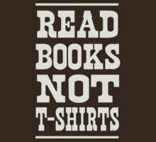 Read books not t-shirts by trends