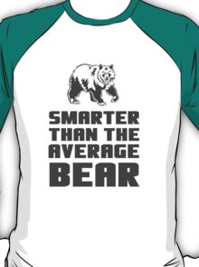 Smarter than your average bear T-Shirt