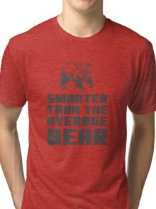 Smarter than your average bear Tri-blend T-Shirt