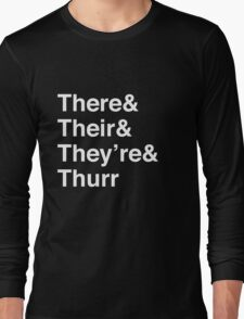 There, Their, They're, and Thurr Long Sleeve T-Shirt