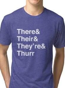 There, Their, They're, and Thurr Tri-blend T-Shirt