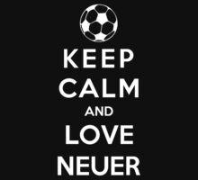Keep Calm And Love Neuer by Phaedrart