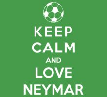 Keep Calm And Love Neymar by Phaedrart