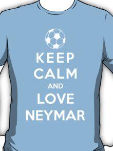 Keep Calm And Love Neymar T-Shirt