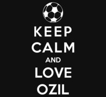 Keep Calm And Love Ozil by Phaedrart