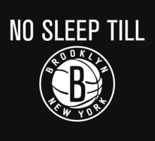 No Sleep Till Brooklyn Nets by DungeonFighter