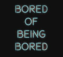 Bored Of Being Bored by CraveOutfitters