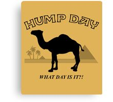 Hump Day! Canvas Print