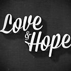 Love & Hope by williamhenry