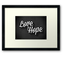 Love & Hope Framed Print