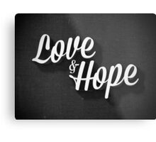 Love & Hope Metal Print