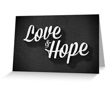 Love & Hope Greeting Card