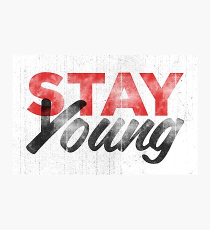 Stay Young Photographic Print