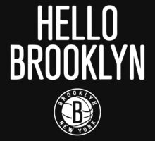 Brooklyn Nets Hello Brooklyn by DungeonFighter