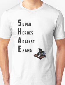 S.H.A.E. - Super Heroes Against Exams T-Shirt