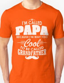 I'M CALLED PAPA Unisex T-Shirt