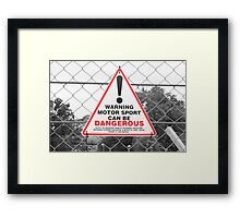 motorsport can be dangerous Framed Print