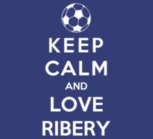 Keep Calm And Love Ribery by Phaedrart