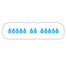 Bored To Tears Sticker