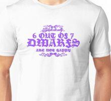 6 out of 7 Dwarfs Unisex T-Shirt